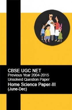CBSE UGC NET Previous Year 2004-2015 Unsolved Question Paper Home Science Paper-III(June-Dec)