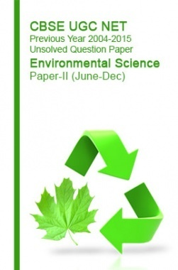 CBSE UGC NET Previous Year 2004-2015 Unsolved Question Paper Environmental Science Paper-II (June-Dec)