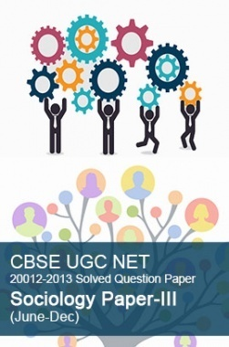 CBSE UGC NET Previous Year 2012-2013 Solved Question Paper Sociology Paper-III