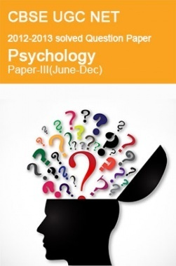 CBSE UGC NET Previous Year 2012-2013 Solved Question Paper Psychology Paper-III