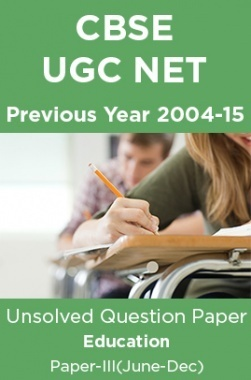 CBSE UGC NET Previous Year 2004-15 Unsolved Question Paper Education Paper-III(June-Dec)