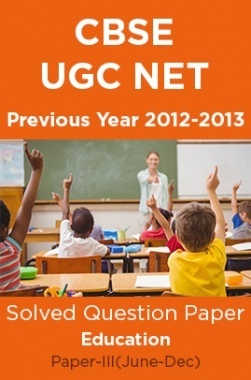 CBSE UGC NET Previous Year 2012-13Solved Question Paper Education Paper-III(June-Dec)