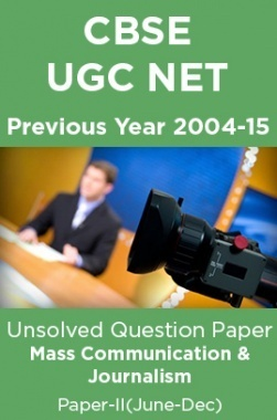 CBSE UGC NET Previous Year 2004-15 Unsolved Question Paper Mass Communication Paper-II(June-Dec)
