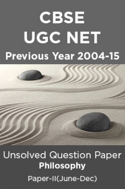 CBSE UGC NET Previous Year 2004-15 Unsolved Question Paper Philosophy Paper-II(June-Dec)