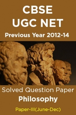 CBSE UGC NET Previous Year 2012-14 Solved Question Paper Philosophy Paper-III(June-Dec)