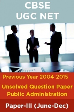 CBSE UGC NET Previous Year 2004-15Unsolved Question Public Administration Paper-III(June-Dec)