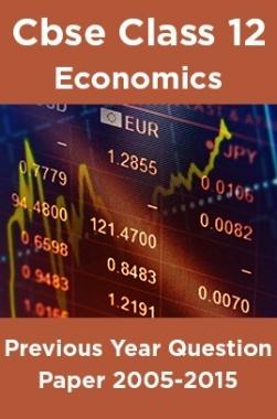 Cbse Class 12 Economics Previous Year Question Paper 2005-2015