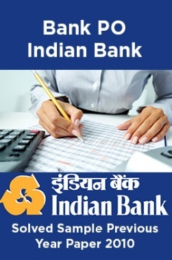 Bank PO Indian Bank Solved Sample Previous Year Paper 2010