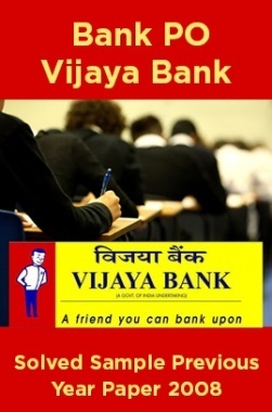 Bank PO Vijaya Bank Solved Sample Previous Year Paper 2008