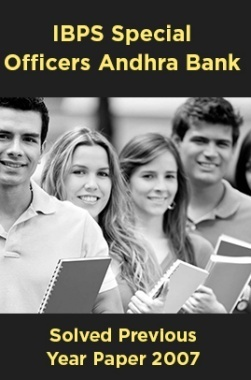 IBPS Special Officers Andhra Bank Solved Previous Year Paper 2007