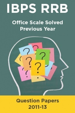 IBPS RRB Office Scale Solved Previous Year Question Papers 2011-13