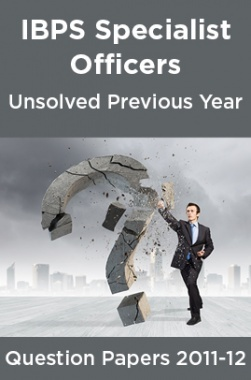 IBPS Specialist Officers Unsolved Previous Year Question Papers 2011-12