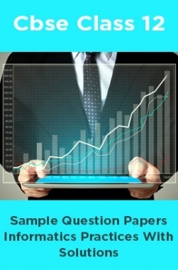 CBSE Sample Question Papers Informatics Practices With Solutions Class 12