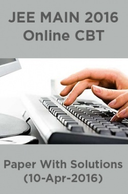 JEE MAIN 2016 Online CBT Paper With Solutions (10-Apr-2016)