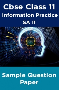 Cbse Class 11 Information Practice SA II Sample Question Paper