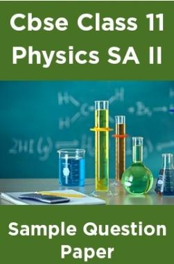 Cbse Class 11 Physics SA II Sample Question Paper