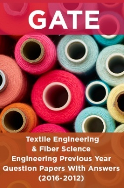 GATE Textile Engineering and Fiber Science Previous Year Question Papers With Answers (2017-2012)