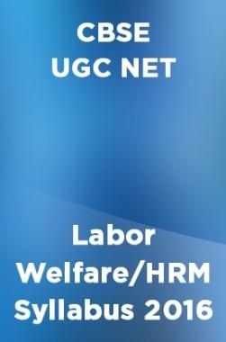 CBSE UGC NET Labor Welfare/HRM Syllabus 2016
