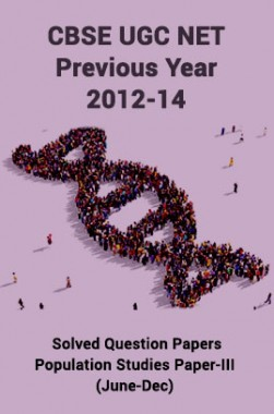 CBSE UGC NET Previous Year 2012-14 Solved Question Papers Population Studies Paper-III (June-Dec)