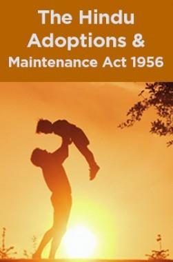 The Hindu Adoptions And Maintenance Act 1956