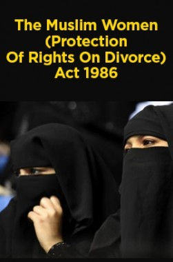 The Muslim Women (Protection Of Rights On Divorce) Act 1986
