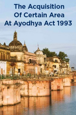 The Acquisition Of Certain Area At Ayodhya Act 1993