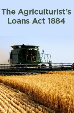 The Agriculturists' Loans Act 1884