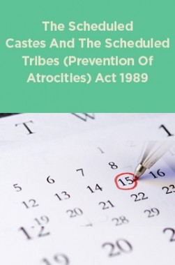 The Scheduled Castes And The Scheduled Tribes (Prevention Of Atrocities) Act 1989