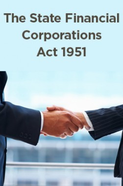 The State Financial Corporations Act 1951