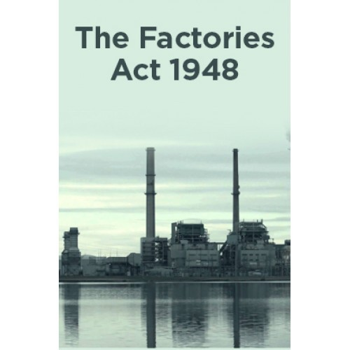 the factories act The factories act, 1948 [act no 63 of 1948] as amended by the factories (amendment) act, 1987 about chapter – i preliminary short title, extent and commencement interpretation references to.