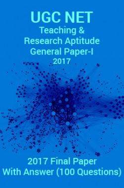 UGC NET Teaching & Research Aptitude (General Paper-I) 2017 Final Paper