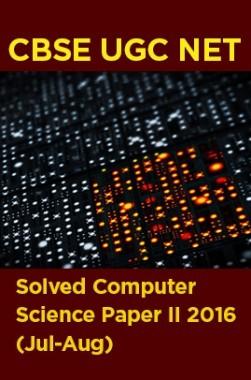 CBSE UGC NET Solved Computer Science Paper II 2016 (Jul-Aug)