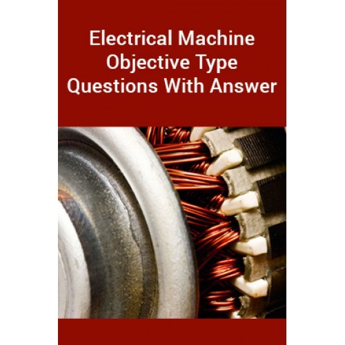 Electrical Machine Objective Type Questions With Answer By