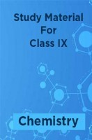 Study Material For Class IX Chemistry