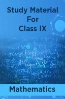 Study Material For Class IX Mathematics