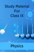 Study Material For Class IX Physics