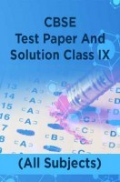 CBSE Test Paper And Solution Class IX (All Subjects)