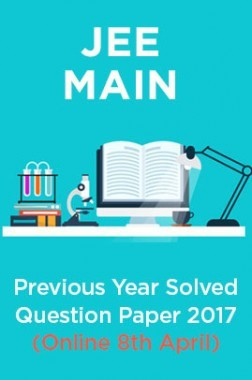 JEE MAIN Previous Year Solved Question Paper 2017 (online 8th Apr)