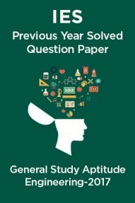IES Previous Year Solved Question Paper For General Study AptitudeEngineering 2017