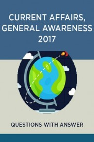 Current Affairs Questions With Answer And General Awareness Questions With Answer 2017