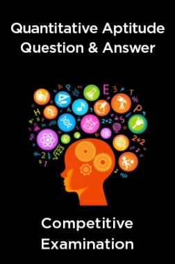 Quantitative Aptitude Question & Answer For All Competitive Examination
