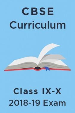 CBSE Curriculum For Class IX-X 2018-19
