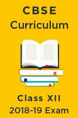 CBSE Curriculum For Class XII 2018-19