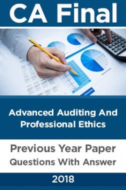 CA Final For Advanced Auditing And Professional Ethics Previous Year Paper Question With Answer 2018