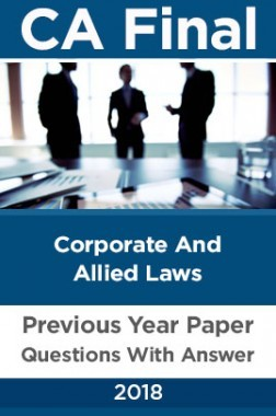 CA Final For Corporate And Allied Laws Previous Year Paper Question With Answer 2018