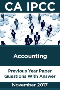 CA IPCC For Accounting November 2017 Previous Year Paper Question With Answer