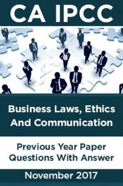 CA IPCC For Business Laws,Ethics And Communication November 2017 Previous Year Paper Question With Answer