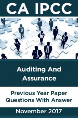 CA IPCC For Auditing And Assurance November 2017 Previous Year Paper Question With Answer