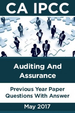 CA IPCC For Auditing And Assurance May 2017 Previous Year Paper Question With Answer