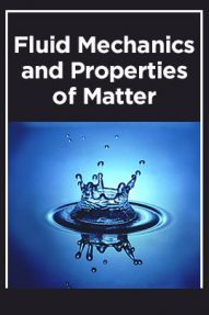 Fluid Mechanics & Properties of Matter